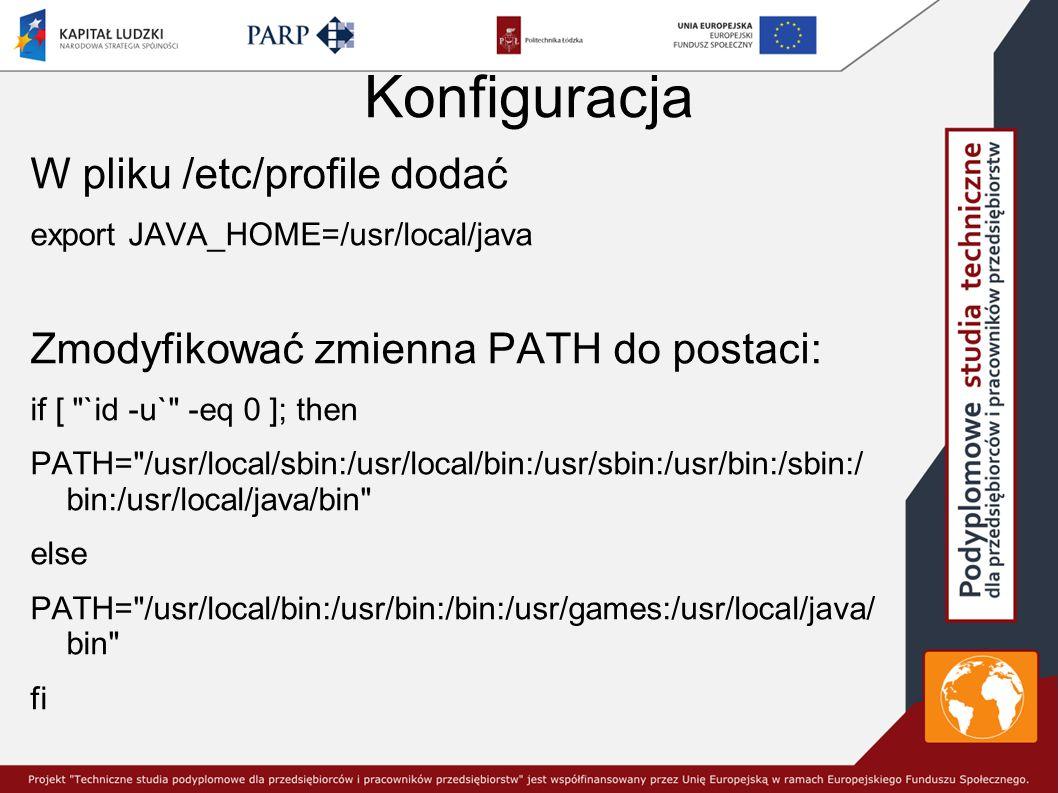Konfiguracja W pliku /etc/profile dodać
