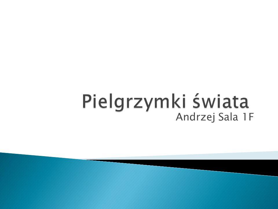 Pielgrzymki świata Andrzej Sala 1F