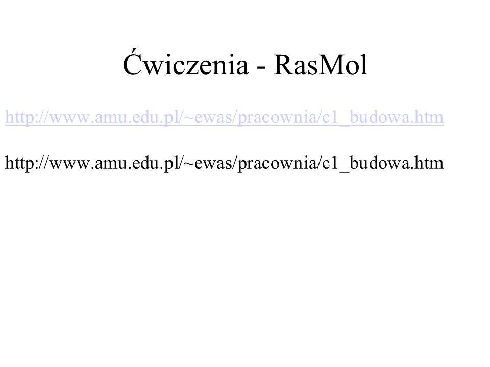 Ćwiczenia - RasMol http://www.amu.edu.pl/~ewas/pracownia/c1_budowa.htm