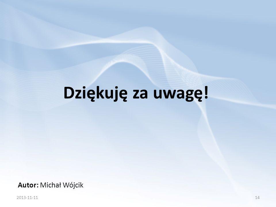 Dziękuję za uwagę! Autor: Michał Wójcik 2017-03-24