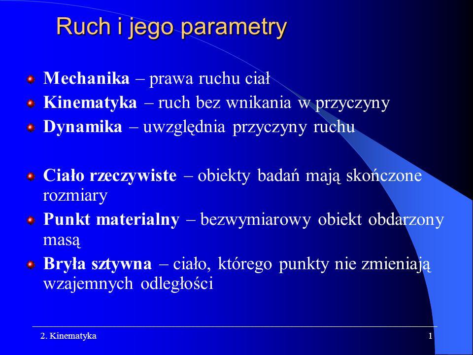 Ruch i jego parametry Mechanika – prawa ruchu ciał