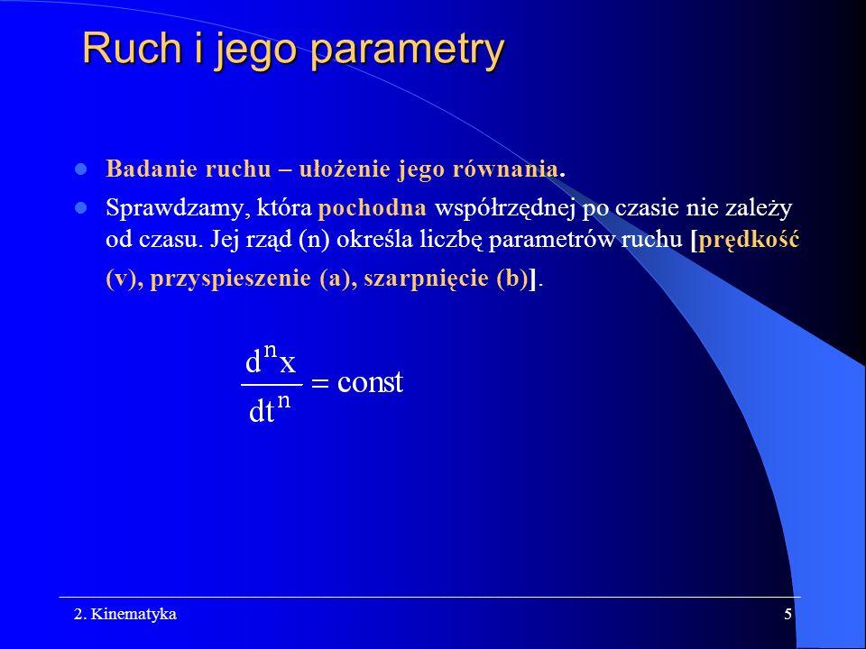 Ruch i jego parametry Badanie ruchu – ułożenie jego równania.