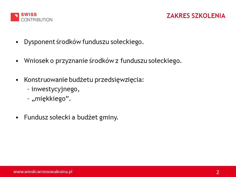 ZAKRES SZKOLENIA Dysponent środków funduszu sołeckiego. Wniosek o przyznanie środków z funduszu sołeckiego.