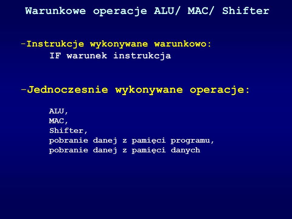 Warunkowe operacje ALU/ MAC/ Shifter