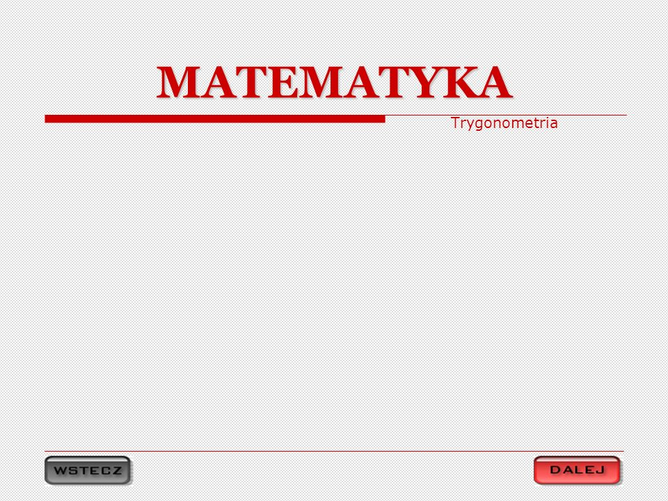 MATEMATYKA Trygonometria
