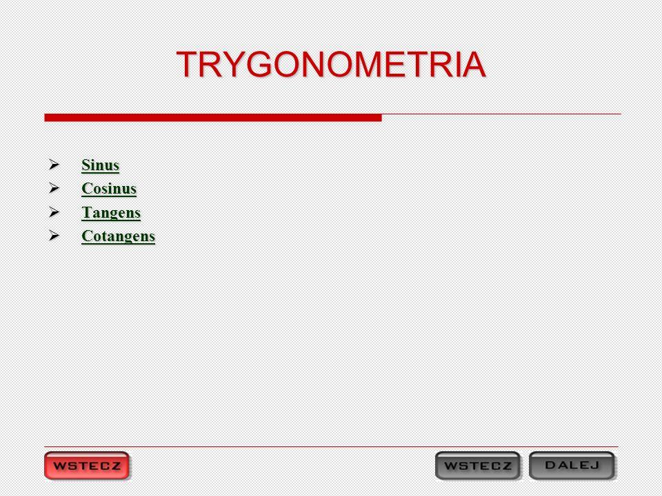 TRYGONOMETRIA Sinus Cosinus Tangens Cotangens