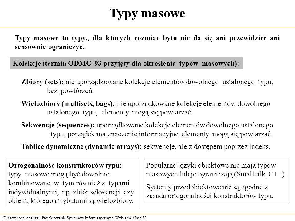 Typy masowe Typy masowe to typy,, dla których rozmiar bytu nie da się ani przewidzieć ani sensownie ograniczyć.