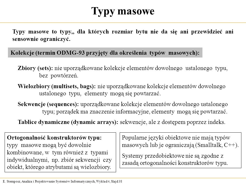 Typy masoweTypy masowe to typy,, dla których rozmiar bytu nie da się ani przewidzieć ani sensownie ograniczyć.