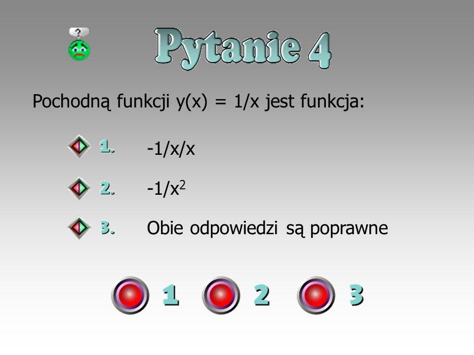 Pochodną funkcji y(x) = 1/x jest funkcja: