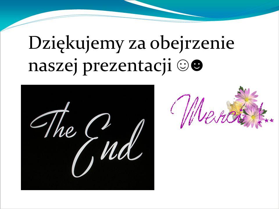 Dziękujemy za obejrzenie naszej prezentacji ☺☻