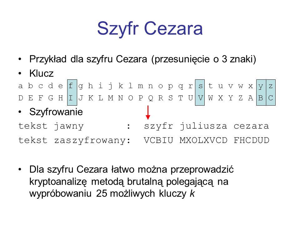 Szyfr Cezara Przykład dla szyfru Cezara (przesunięcie o 3 znaki) Klucz
