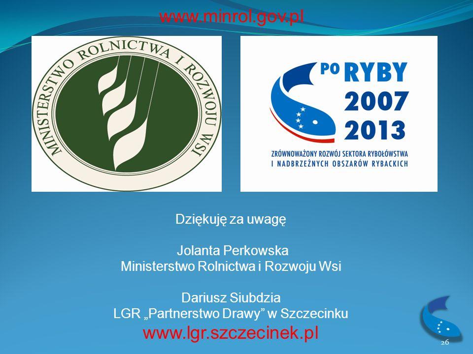 www.minrol.gov.pl www.lgr.szczecinek.pl Dziękuję za uwagę