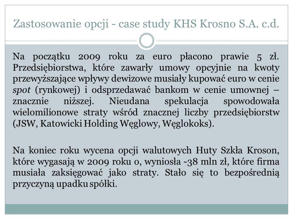 Zastosowanie opcji - case study KHS Krosno S.A. c.d.