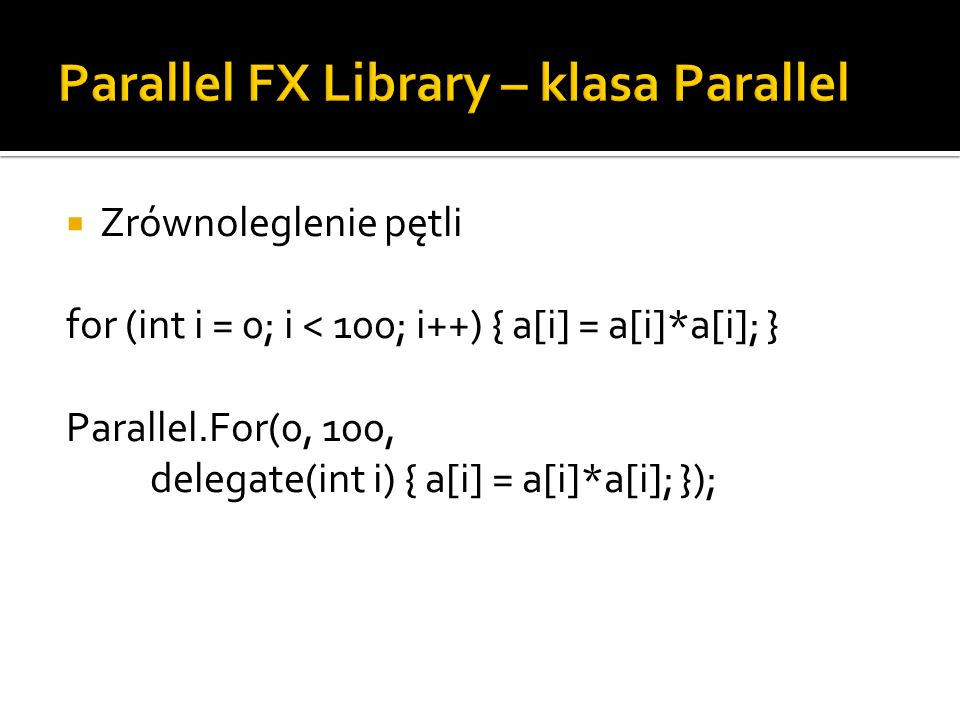Parallel FX Library – klasa Parallel