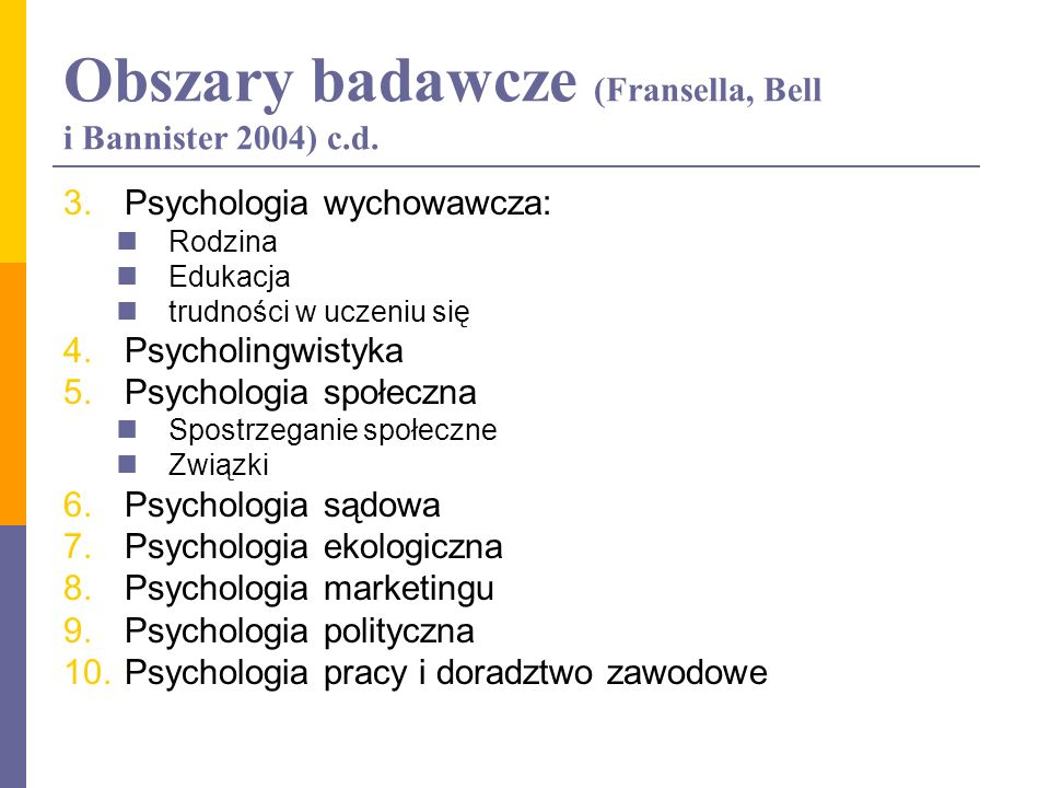 Obszary badawcze (Fransella, Bell i Bannister 2004) c.d.