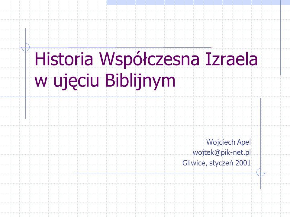 Historia Współczesna Izraela w ujęciu Biblijnym