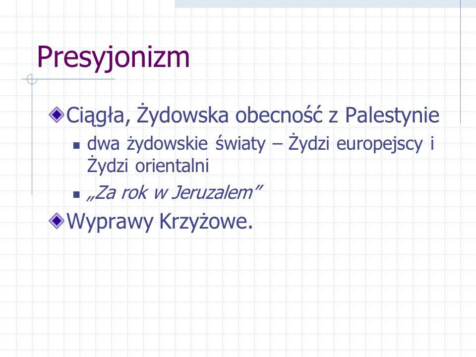 Presyjonizm Ciągła, Żydowska obecność z Palestynie Wyprawy Krzyżowe.