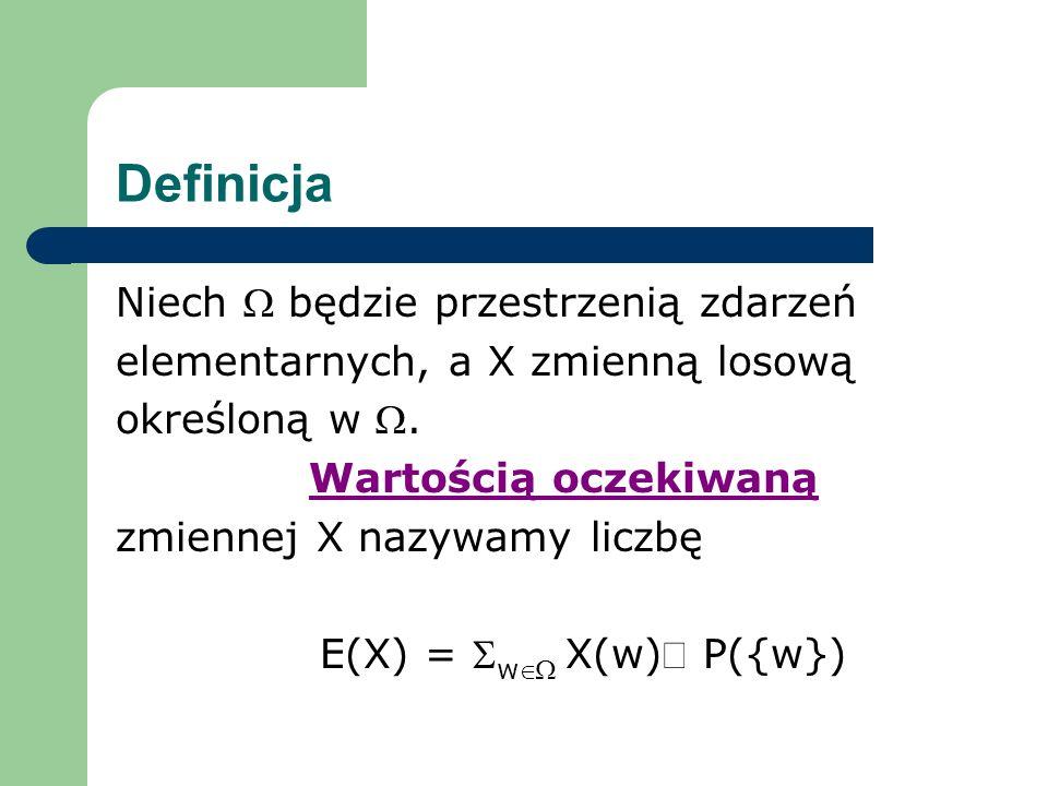 E(X) = SwÎW X(w)× P({w})