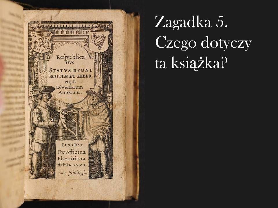 Zagadka 5. Czego dotyczy ta książka
