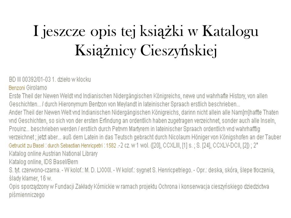 I jeszcze opis tej książki w Katalogu Książnicy Cieszyńskiej