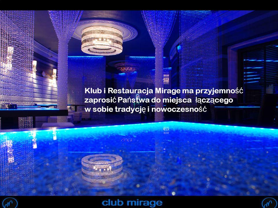 Klub i Restauracja Mirage ma przyjemność