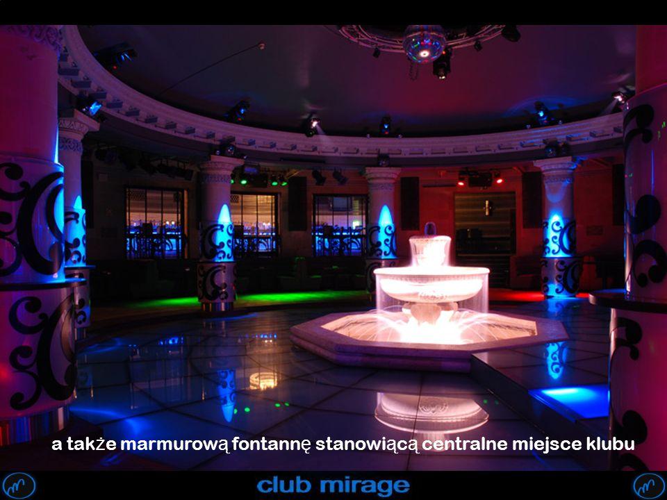a także marmurową fontannę stanowiącą centralne miejsce klubu