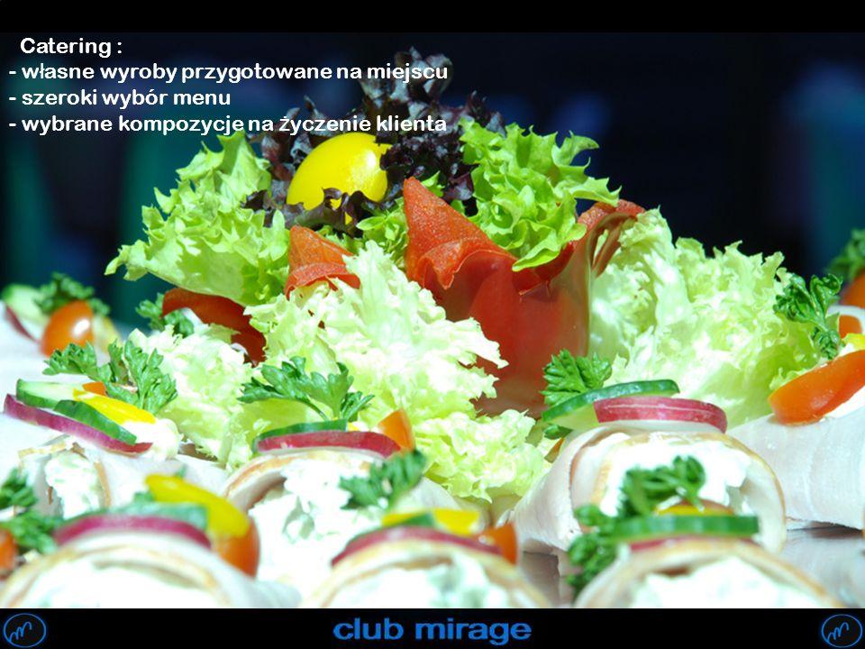 Catering : własne wyroby przygotowane na miejscu. szeroki wybór menu.