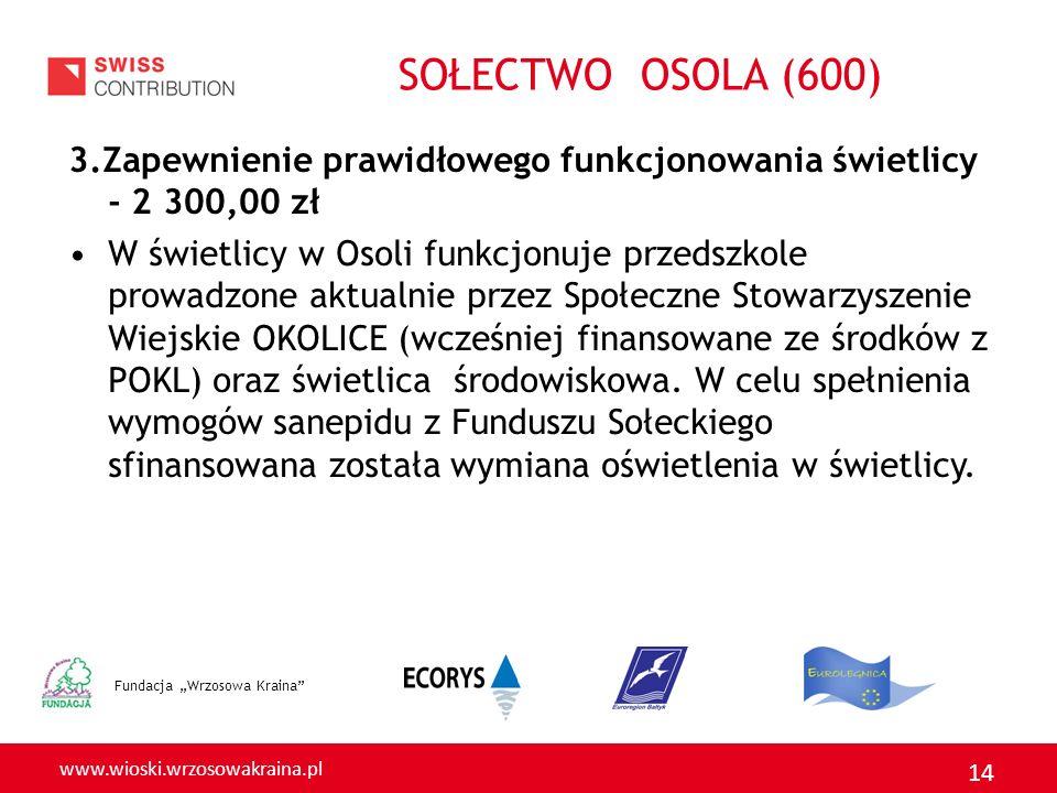 SOŁECTWO OSOLA (600) 3.Zapewnienie prawidłowego funkcjonowania świetlicy - 2 300,00 zł.