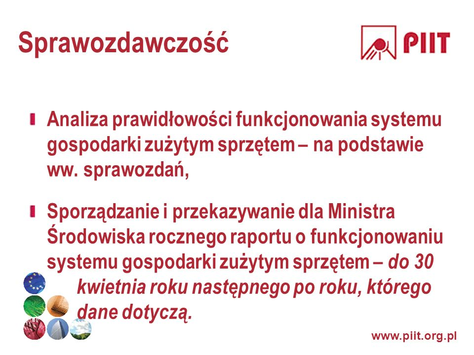 Sprawozdawczość Analiza prawidłowości funkcjonowania systemu gospodarki zużytym sprzętem – na podstawie ww. sprawozdań,