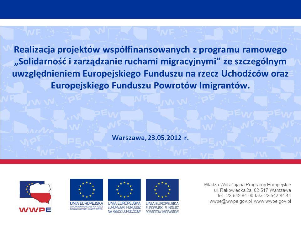 """Realizacja projektów współfinansowanych z programu ramowego """"Solidarność i zarządzanie ruchami migracyjnymi ze szczególnym uwzględnieniem Europejskiego Funduszu na rzecz Uchodźców oraz Europejskiego Funduszu Powrotów Imigrantów."""