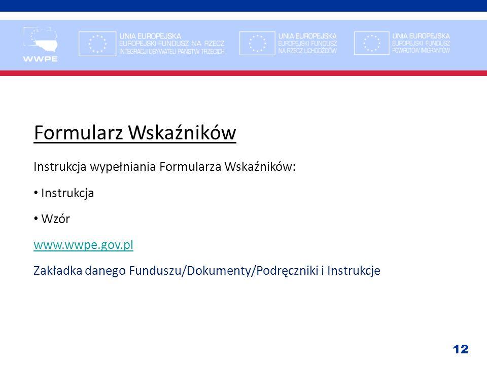 Formularz Wskaźników Instrukcja wypełniania Formularza Wskaźników: