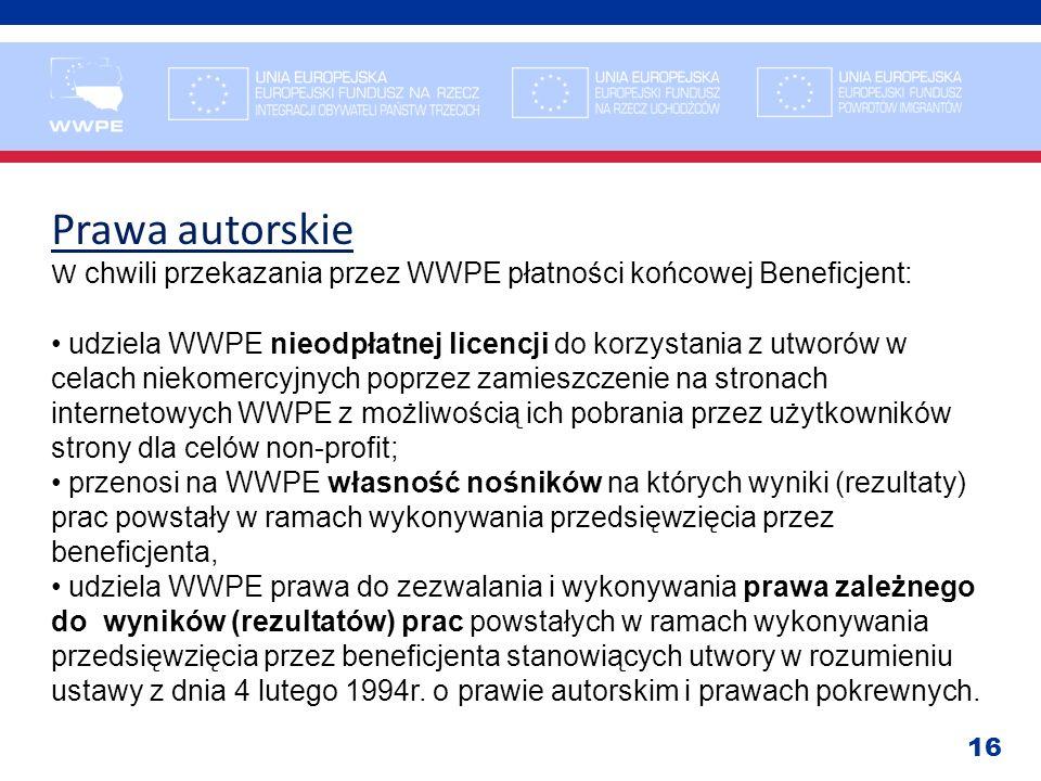 Prawa autorskie W chwili przekazania przez WWPE płatności końcowej Beneficjent: