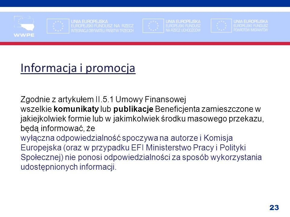 Informacja i promocja Zgodnie z artykułem II.5.1 Umowy Finansowej