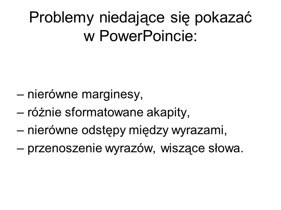 Problemy niedające się pokazać w PowerPoincie: