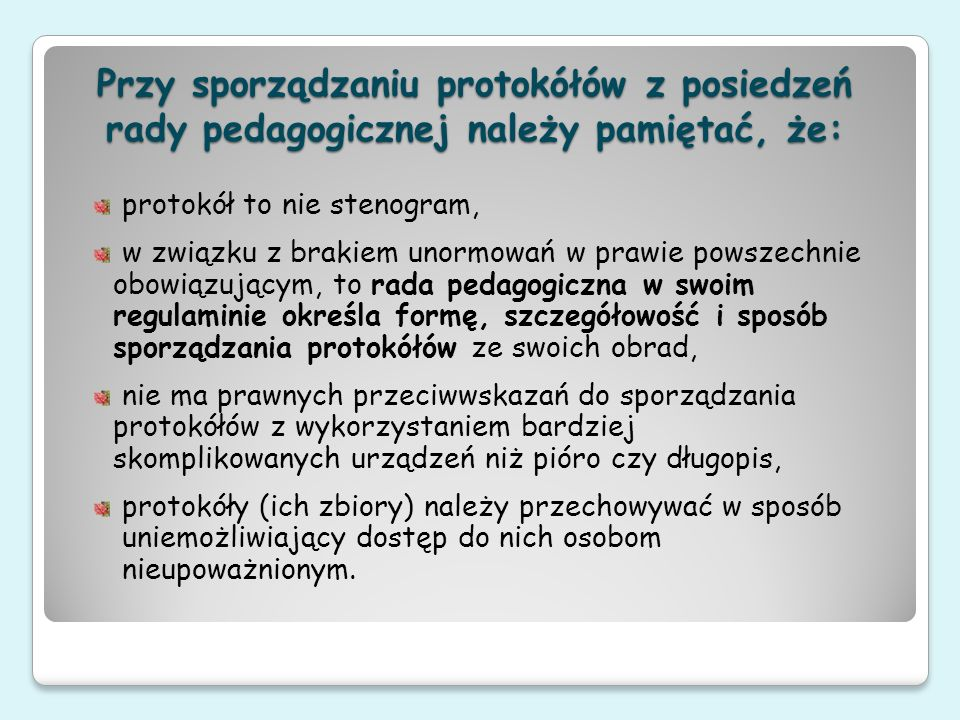 Przy sporządzaniu protokółów z posiedzeń rady pedagogicznej należy pamiętać, że: