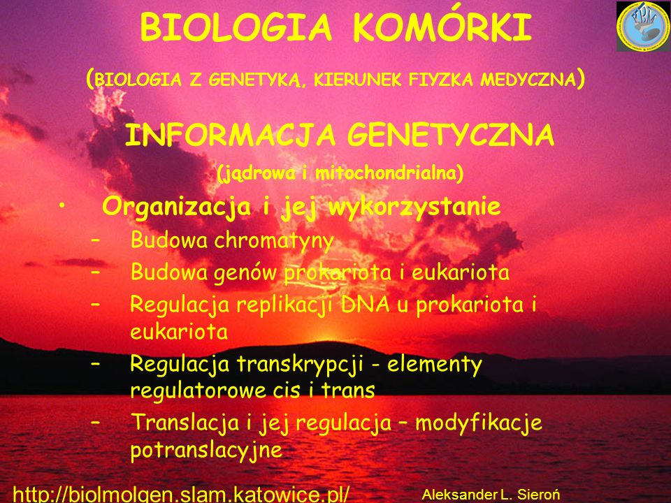 BIOLOGIA KOMÓRKI (BIOLOGIA Z GENETYKĄ, KIERUNEK FIYZKA MEDYCZNA)