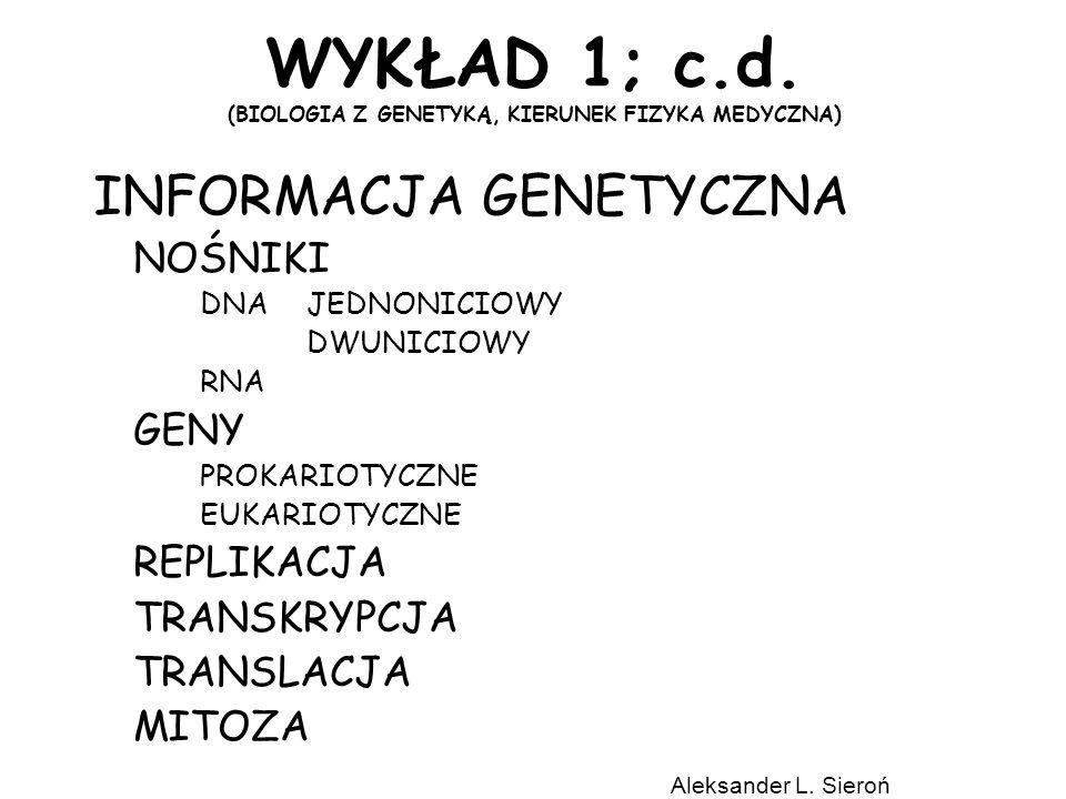 WYKŁAD 1; c.d. (BIOLOGIA Z GENETYKĄ, KIERUNEK FIZYKA MEDYCZNA)