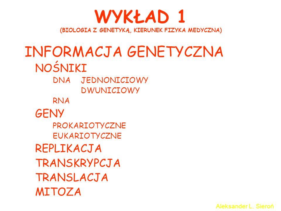 WYKŁAD 1 (BIOLOGIA Z GENETYKĄ, KIERUNEK FIZYKA MEDYCZNA)