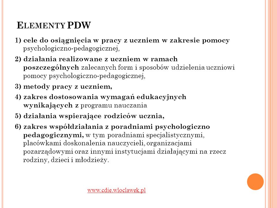 Elementy PDW 1) cele do osiągnięcia w pracy z uczniem w zakresie pomocy psychologiczno-pedagogicznej,