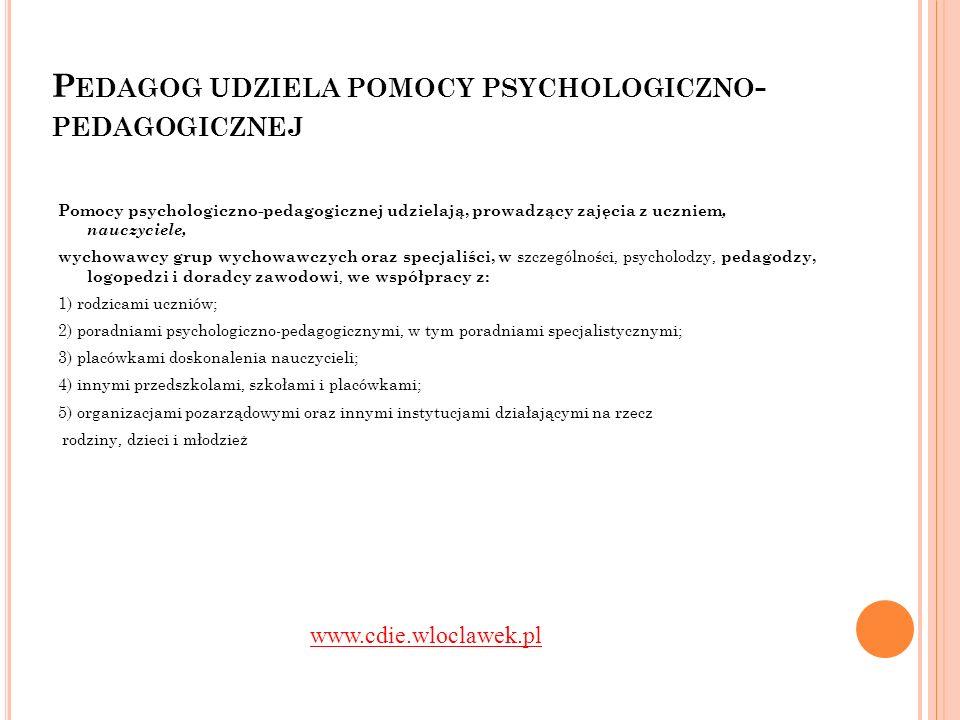 Pedagog udziela pomocy psychologiczno- pedagogicznej