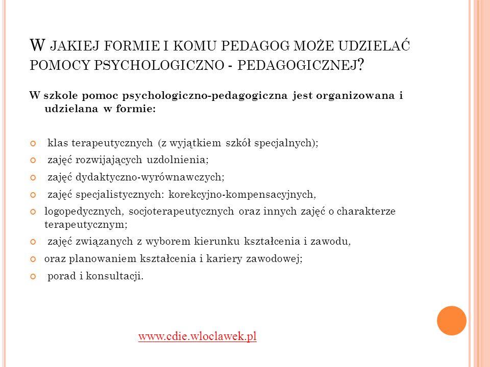 W jakiej formie i komu pedagog może udzielać pomocy psychologiczno - pedagogicznej
