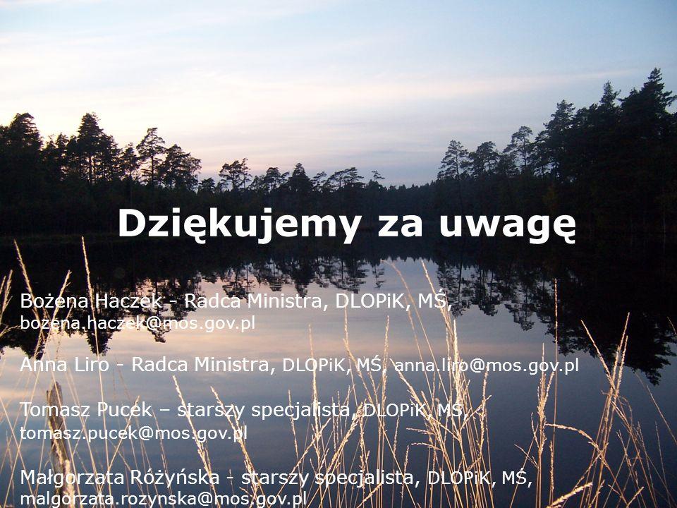 Dziękujemy za uwagę Bożena Haczek - Radca Ministra, DLOPiK, MŚ, bozena.haczek@mos.gov.pl.