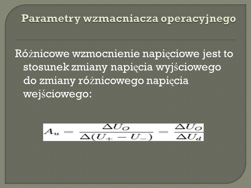 Parametry wzmacniacza operacyjnego