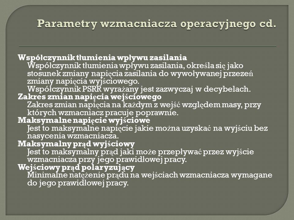 Parametry wzmacniacza operacyjnego cd.