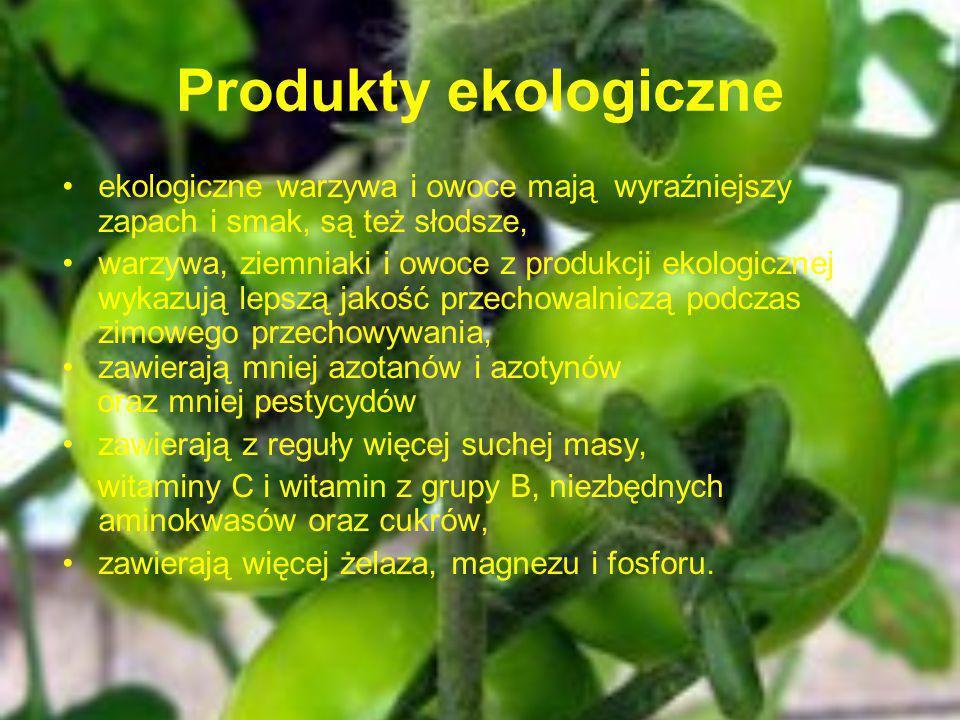 Produkty ekologiczneekologiczne warzywa i owoce mają wyraźniejszy zapach i smak, są też słodsze,