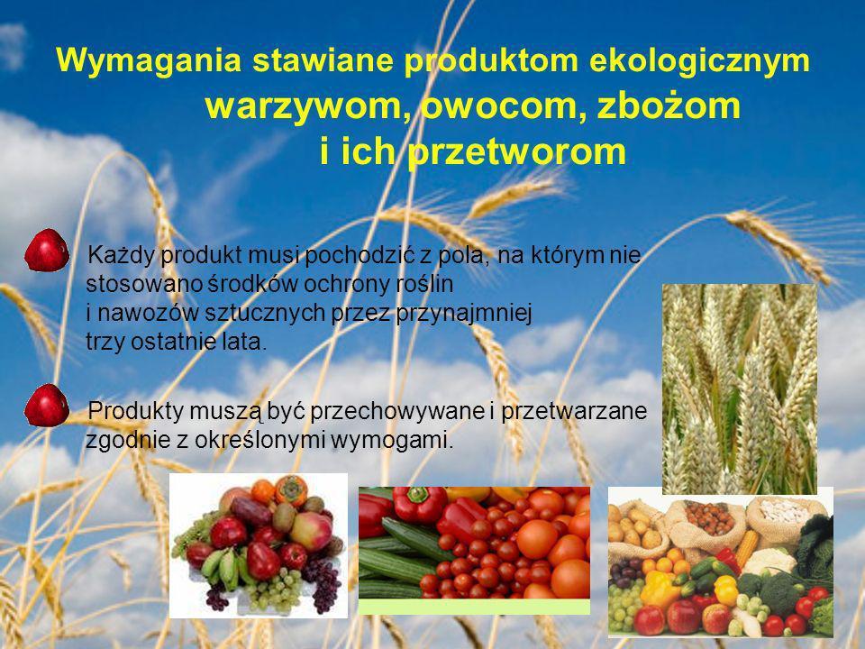 Wymagania stawiane produktom ekologicznym warzywom, owocom, zbożom i ich przetworom