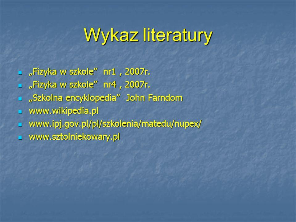 """Wykaz literatury """"Fizyka w szkole nr1 , 2007r."""