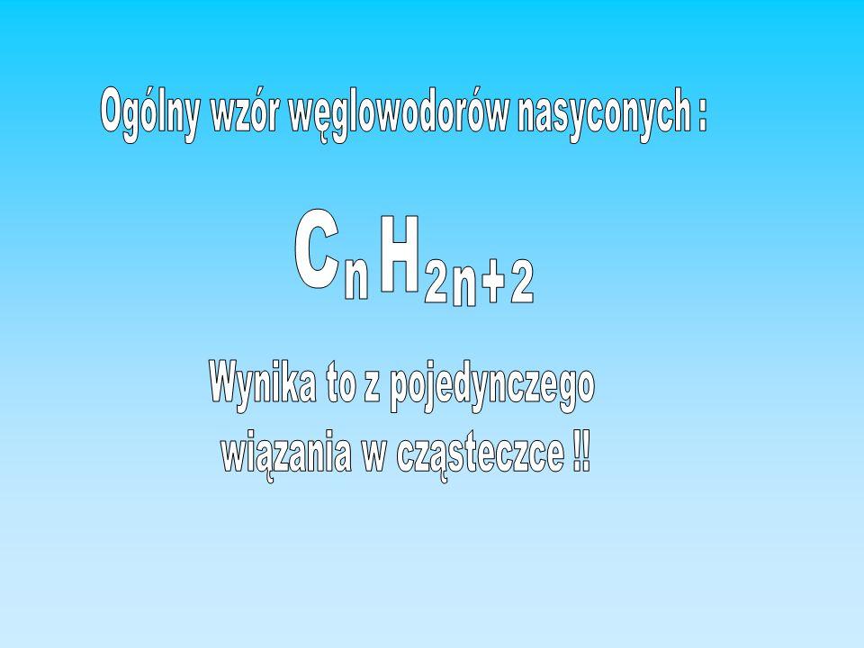 C n H 2 + Ogólny wzór węglowodorów nasyconych :