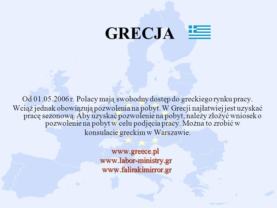 GRECJA Od 01.05.2006 r. Polacy mają swobodny dostęp do greckiego rynku pracy.