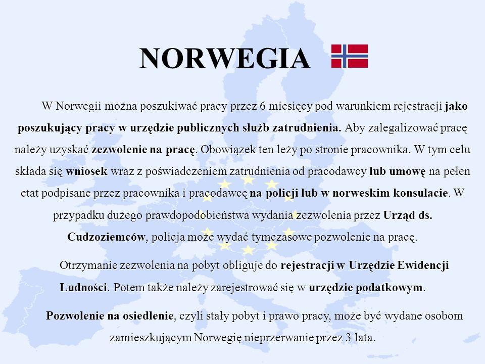 W Norwegii można poszukiwać pracy przez 6 miesięcy pod warunkiem rejestracji jako poszukujący pracy w urzędzie publicznych służb zatrudnienia. Aby zalegalizować pracę należy uzyskać zezwolenie na pracę. Obowiązek ten leży po stronie pracownika. W tym celu składa się wniosek wraz z poświadczeniem zatrudnienia od pracodawcy lub umowę na pełen etat podpisane przez pracownika i pracodawcę na policji lub w norweskim konsulacie. W przypadku dużego prawdopodobieństwa wydania zezwolenia przez Urząd ds. Cudzoziemców, policja może wydać tymczasowe pozwolenie na pracę.